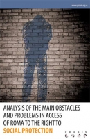 Analysis of the Main Obstacles and Problems in Access of Roma to the Right to Social Protection